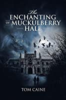 The Enchanting of Muckulberry Hall