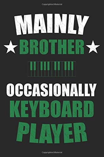 Mainly Brother And Keyboard: Dot Grid Journal or Notebook (6x9 inches) with 120 Pages