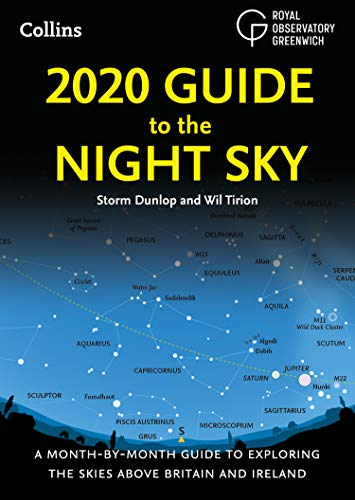 2020 Guide to the Night Sky: A month-by-month guide to exploring the skies above Britain and Ireland