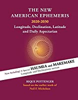 The New American Ephemeris 2020-2030: Longitude, Declination & Latitude