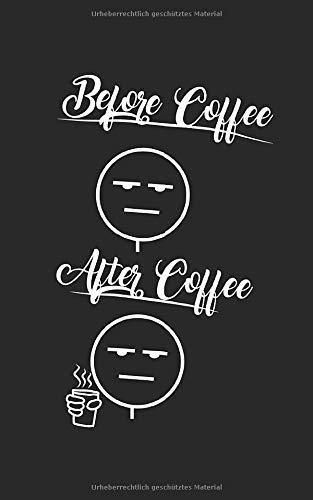 Before Coffee and After Coffee Mood: Notizbuch / Notizblock - 100 Seiten - liniert