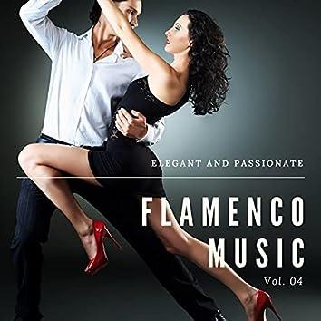 Elegant And Passionate Flamenco Music, Vol. 04