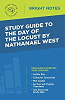 Study Guide to The Day of the Locust by Nathanael West (Bright Notes)