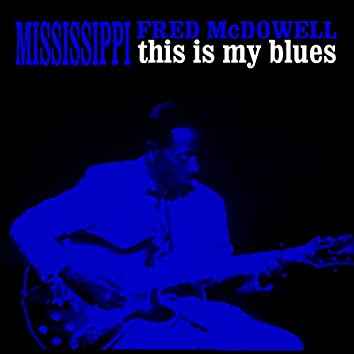 This Is My Blues