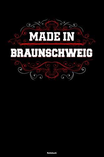 Made in Braunschweig Notizbuch: Braunschweig Stadt Journal DIN A5 liniert 120 Seiten Geschenk