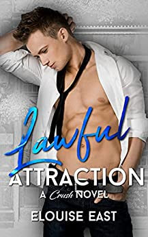 Lawful Attraction (Crush Book 9) by [Elouise East]