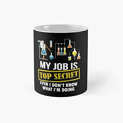 Funny My Job Is Top Secret Even I Don