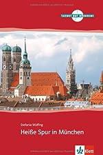 Heisse Spur in München B1 lecture progressive - Deutsch als Fremsprache, B1 (1Cédérom) de Stefanie Wülfing