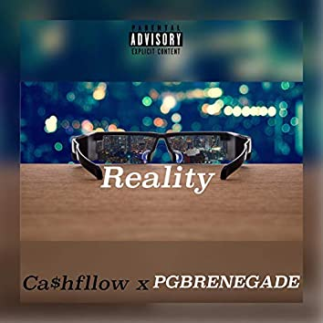 Reality (feat. Ca$hfllow)