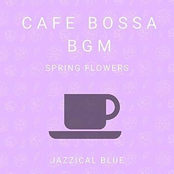 Cafe Bossa BGM - Spring Flowers