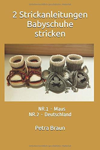 2 Strickanleitungen Babyschuhe stricken: NR.1 - Maus NR.2 - Deutschland