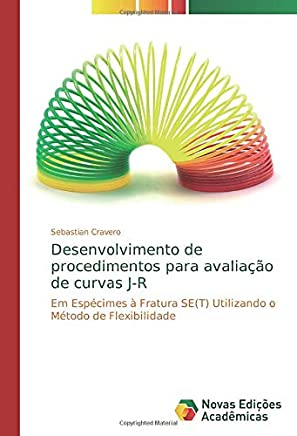 Desenvolvimento de procedimentos para avaliação de curvas J-R: Em Espécimes à Fratura SE(T) Utilizando o Método de Flexibilidade