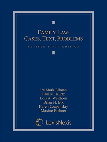Compare Textbook Prices for Family Law: Cases, Text, Problems 2015 Revised Fifth Edition ISBN 9781632831187 by Ira Mark Ellman,Paul M. Kurtz,Lois A. Weithorn,Brian Bix,Karen Czapanskiy,Maxine Eichner