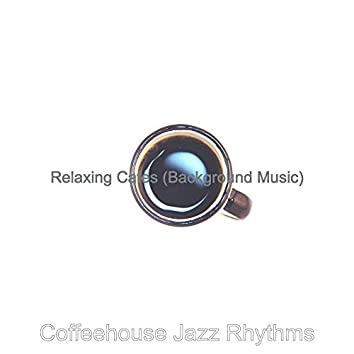 Relaxing Cafes (Background Music)