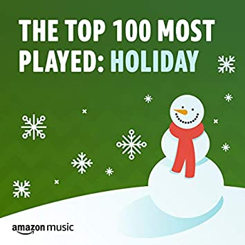The Top 100 Most Played: Holiday