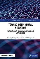 Deep Neural Networks: WASD Neuronet Models, Algorithms, and Applications (Chapman & Hall/CRC Artificial Intelligence and Robotics Series)