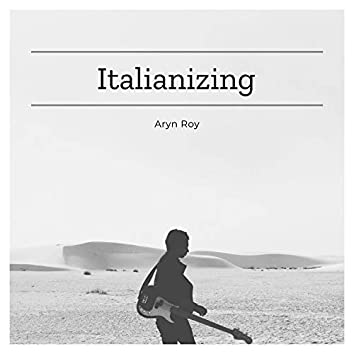 Italianizing