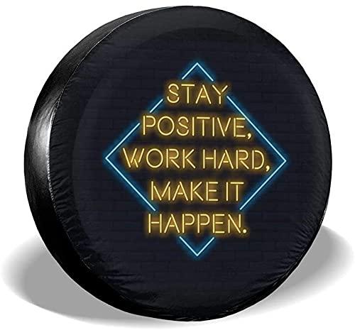 Stay Positive Work Hard Funda para llanta de repuesto,poliéster,universal,de 15 pulgadas,para rueda de repuesto,para remolques,vehículos recreativos,SUV,ruedas de camiones,camiones,caravanas,accesori