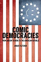 Comic Democracies: From Ancient Athens to the American Republic