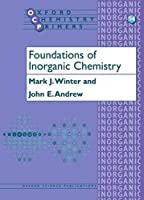 Foundations of Inorganic Chemistry (Oxford Chemistry Primers, 94)