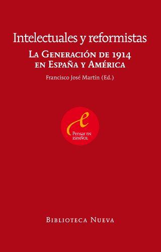 INTELECTUALES Y REFORMISTAS: LA GENERACION DE 1914 EN ESPAÑA Y AMERICA (PENSAR EN ESPAÑOL nº 5) eBook: MARTIN,FRANCISCO JOSE: Amazon.es: Tienda Kindle