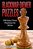 Blackmar-diemer Puzzles: 200 Easy Chess Positions For White (chess Bdg)-Sawyer, Tim