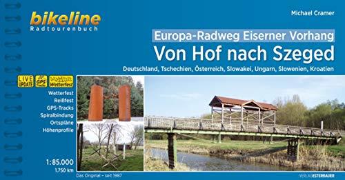 Europa-Radweg Eiserner Vorhang: Von Hof nach Szeged, Deutschland, Tschechien, Österreich, Slowakei, Ungarn, Slowenien, Kroatien, 1.750 km (Bikeline Radtourenbücher)