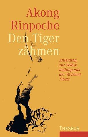 Den Tiger zähmen von Akong Rinpoche (1993) Taschenbuch