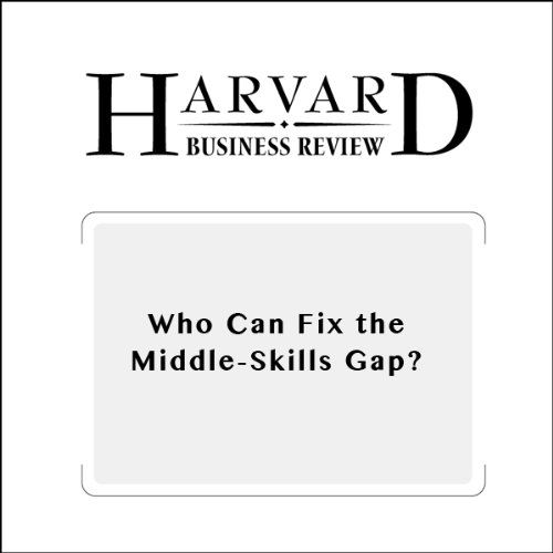 Who Can Fix the Middle-Skills Gap? (Harvard Business Review) cover art