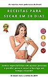 RECEITAS PARA SECAR EM 30 DIAS: Sopas Milagrosas, Sucos Detox Para Desintoxicar, Emagrecer, Dieta