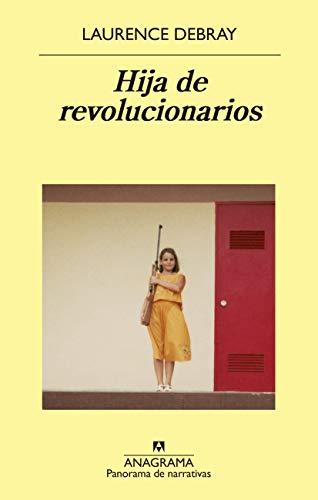 Hija de revolucionarios (Panorama de narrativas nº 989) eBook ...