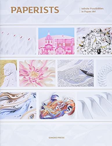 Paperists: Infinite Possibillities in Paper Art: Infinite Possibilities of Paper Art