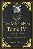 Les Misérables Tome 4 L'Idylle rue Plumet et l'épopée rue Saint-Denis: Victor Hugo | G&W Editions (Annoté)