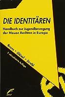 Die Identitaeren: Handbuch zur Jugendbewegung der Neuen Rechten in Europa