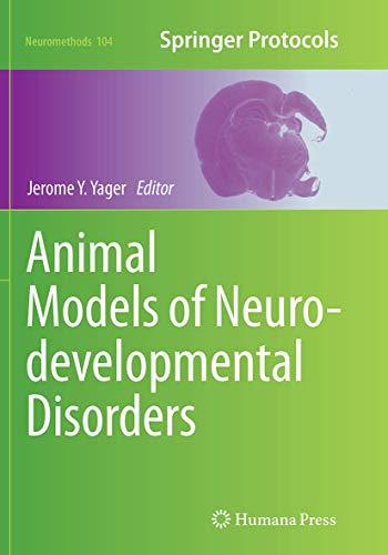 Animal Models of Neurodevelopmental Disorders (Neuromethods, Band 104)