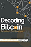 Decoding Bitcoin Guidebook for Developers: Learn How Bitcoin's Code Works (Initial Commit 2) (English Edition)