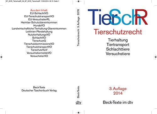 Tierschutzrecht: Tierhaltung, Tiertransport, Schlachttiere, Versuchstiere (Beck-Texte im dtv)
