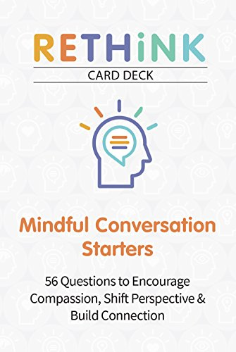 RETHiNK Card Deck Mindful Conversation Starters: 56 Questions to...