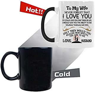 Funny Heat Reveal Changing Color Cup 11 Ounce Ceramic Cup, To My Wife Never Forget That I Love You Coffee Mug or Office Tea Cups For Wife Birthday, Valentine, Wedding Anniversary Gift Mug