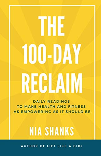 Compare Textbook Prices for The 100-Day Reclaim: Daily Readings to Make Health and Fitness as Empowering as It Should Be  ISBN 9781696577144 by Shanks, Nia