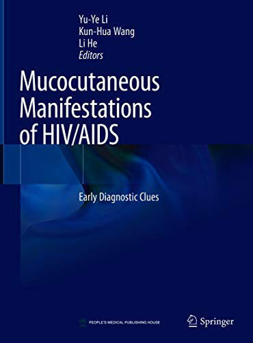 Mucocutaneous Manifestations of HIV/AIDS: Early Diagnostic Clues (English Edition)