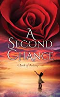 A Second Chance: A Book of Redemption