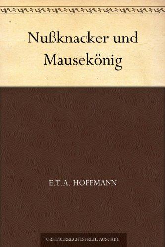 Nußknacker und Mausekönig (German Edition)
