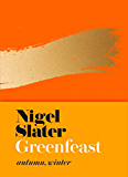 Greenfeast: Autumn, Winter (Cloth-covered, flexible binding): The new Sunday Times bestselling seasonal vegetarian cookbook with delicious and healthy plant-based recipes