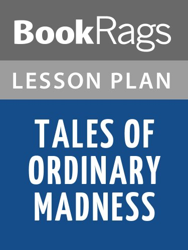 Lesson Plans Tales of Ordinary Madness (English Edition)