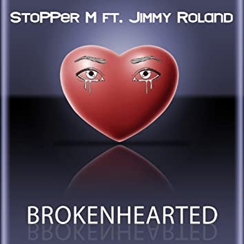 Brokenhearted (feat. Jimmy Roland)