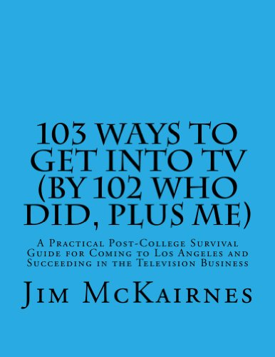 103 Ways to Get Into TV (By 102 Who Did, Plus Me) (English Edition)