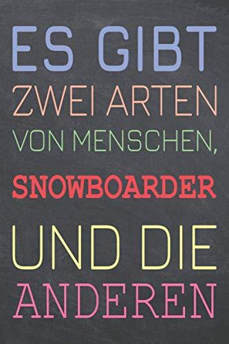Es gibt zwei Arten von Menschen, Snowboarder und die Anderen: Snowboarder Punktraster Notizbuch, Notizheft oder Schreibheft - 110 Seiten - Büro ... Geschenk zu Weihnachten oder Geburtstag