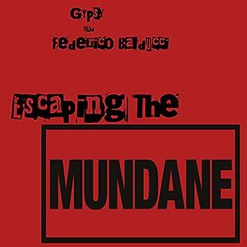 Escaping The Mundane