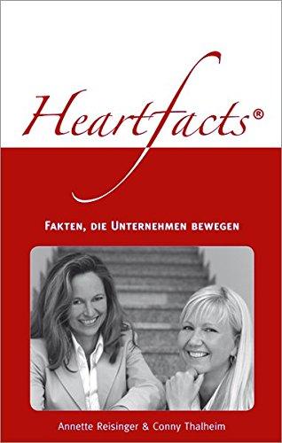 Reisinger Annette,Thalheim Conny, Heartfacts. Fakten, die Unternehmen bewegen.